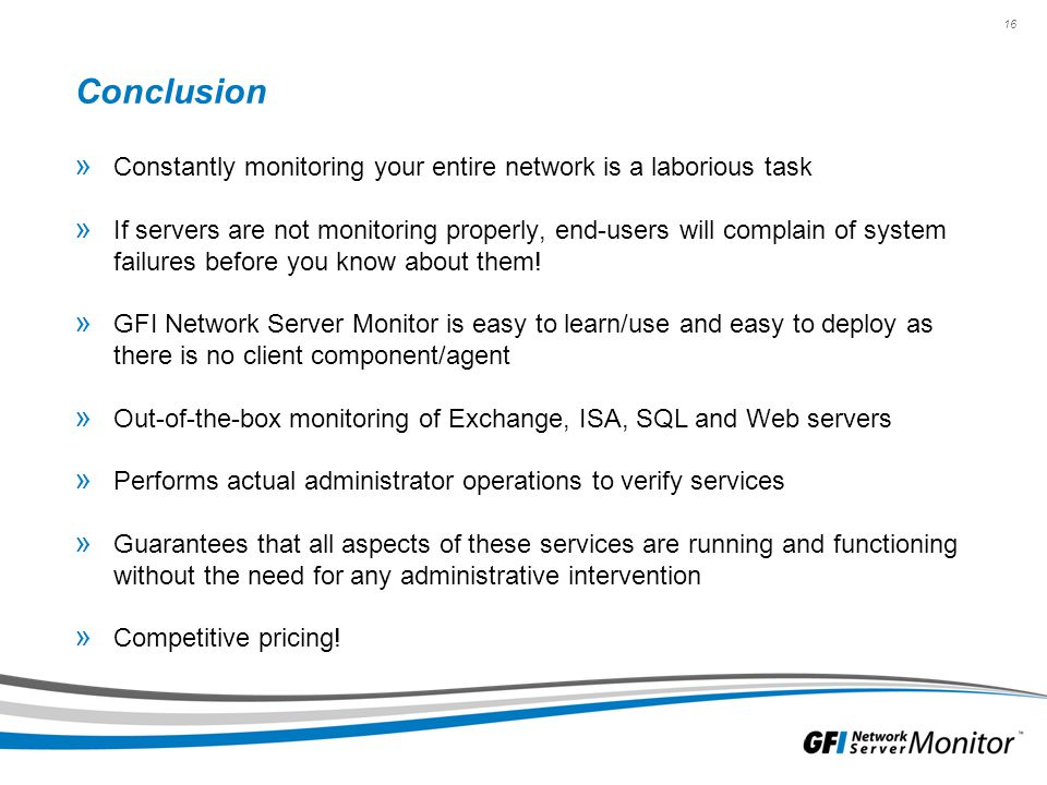 Conclusion Constantly monitoring your entire network is a laborious task.