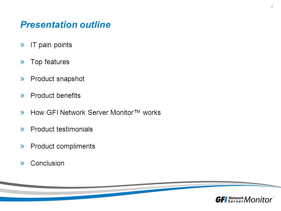 Presentation outline IT pain points Top features Product snapshot