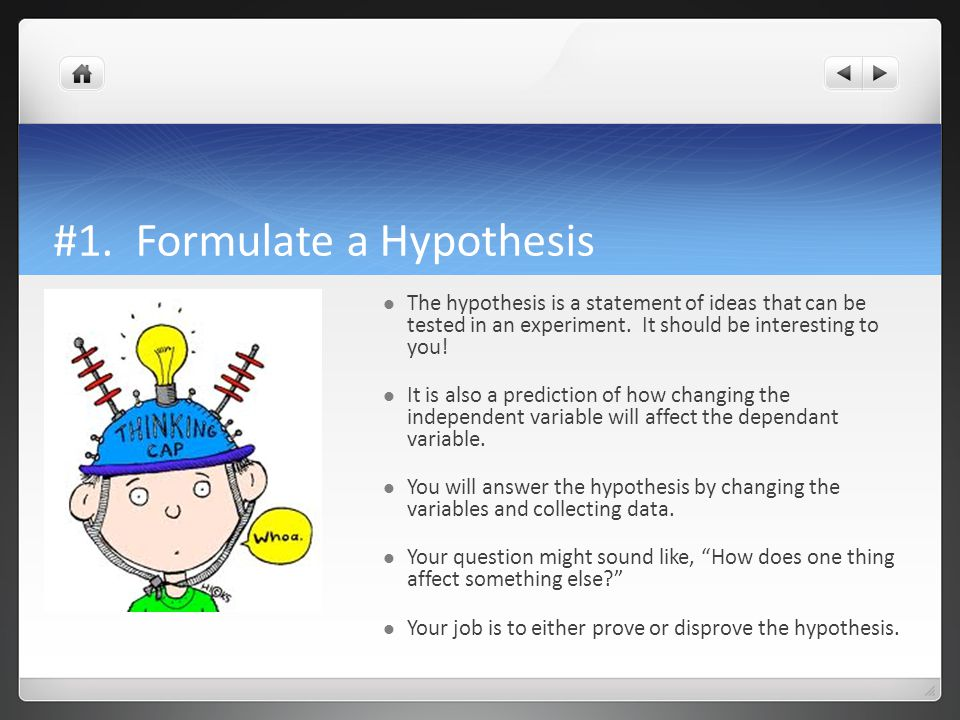 #1. Formulate a Hypothesis