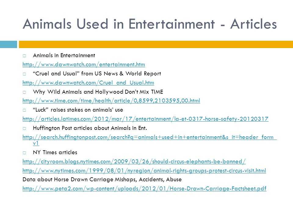 articles in animals currently being utilised for the purpose of entertainment