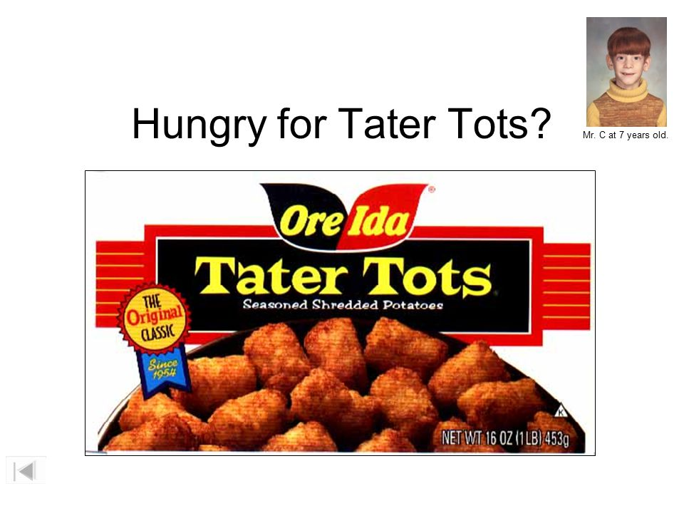 Hungry for Tater Tots Mr. C at 7 years old. Photograph is of me (Mr. Christopherson in 1973, age 7)