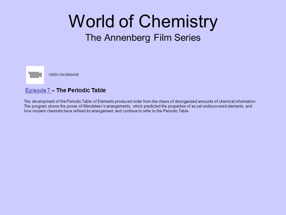 World of Chemistry The Annenberg Film Series