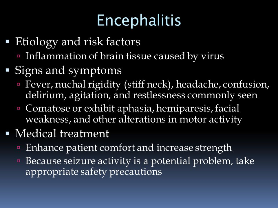 signs and symptoms encephalitis The doctor diagnoses encephalitis or meningitis after a completing a thorough history (asking the patient questions) and examination the examination includes special maneuvers to detect signs of inflammation of the membranes that surround the brain and spinal cord (meninges) these signs and symptoms can include neck stiffness, headache, and fever based on the history and examination, the doctor suggests specific tests to further help in determining the diagnosis.