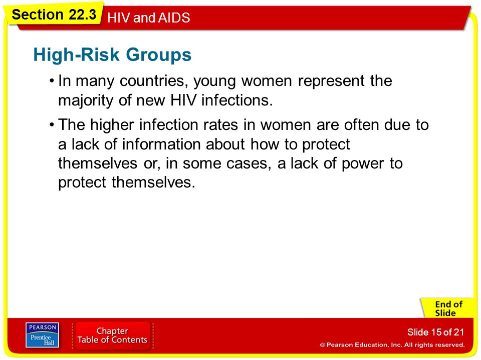 High-Risk Groups In many countries, young women represent the majority of new HIV infections.
