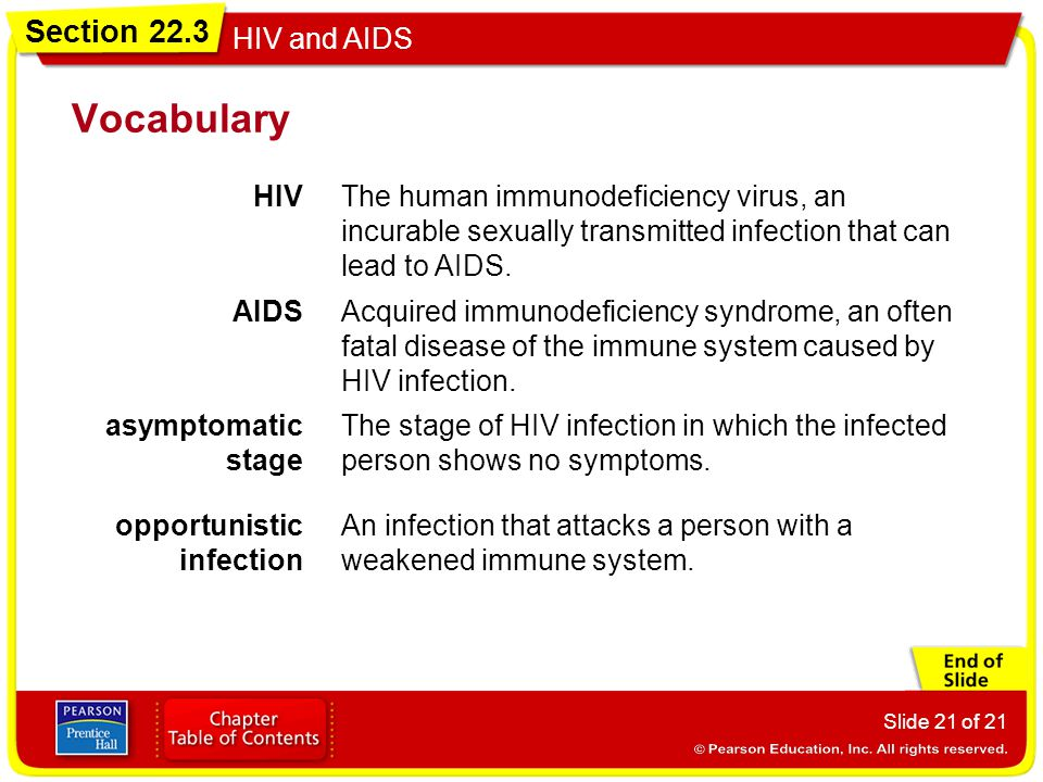 Vocabulary HIV. The human immunodeficiency virus, an incurable sexually transmitted infection that can lead to AIDS.