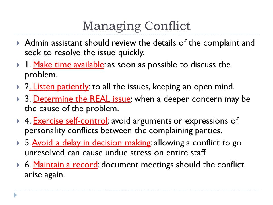 Managing Conflict Admin assistant should review the details of the complaint and seek to resolve the issue quickly.