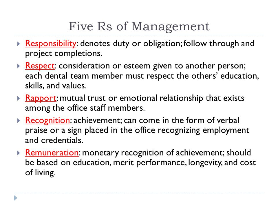 Five Rs of Management Responsibility: denotes duty or obligation; follow through and project completions.