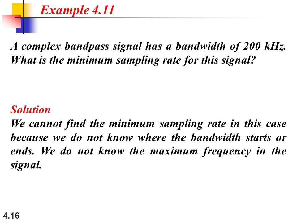 Example 4.11 A complex bandpass signal has a bandwidth of 200 kHz. What is the minimum sampling rate for this signal