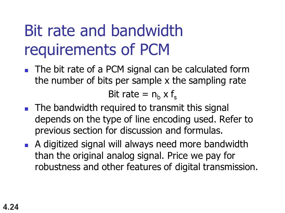 Bit rate and bandwidth requirements of PCM