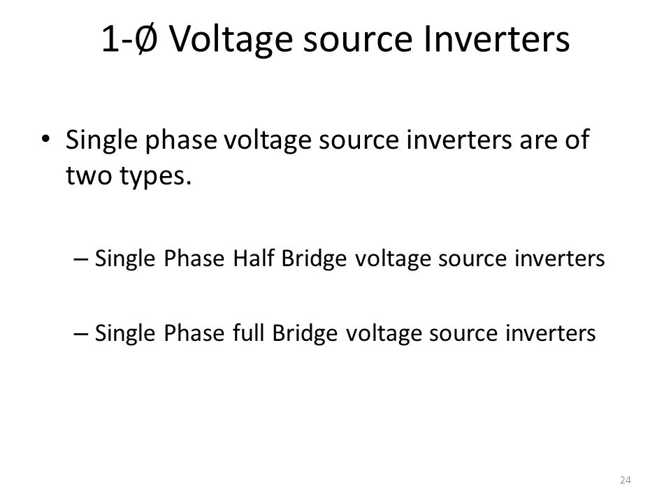 1-∅ Voltage source Inverters