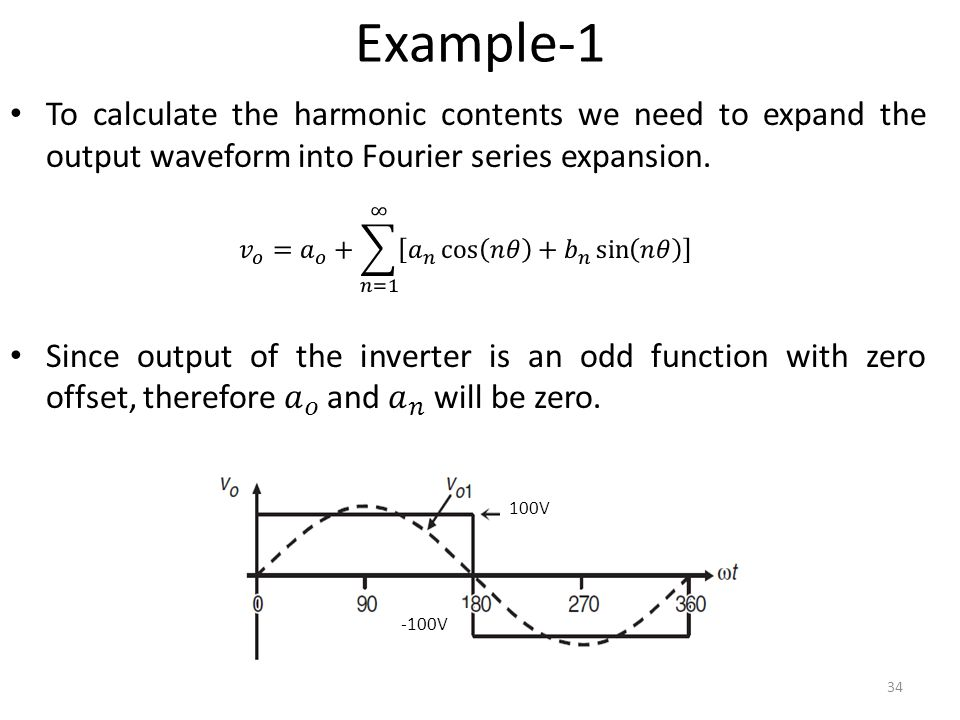 Example-1 To calculate the harmonic contents we need to expand the output waveform into Fourier series expansion.