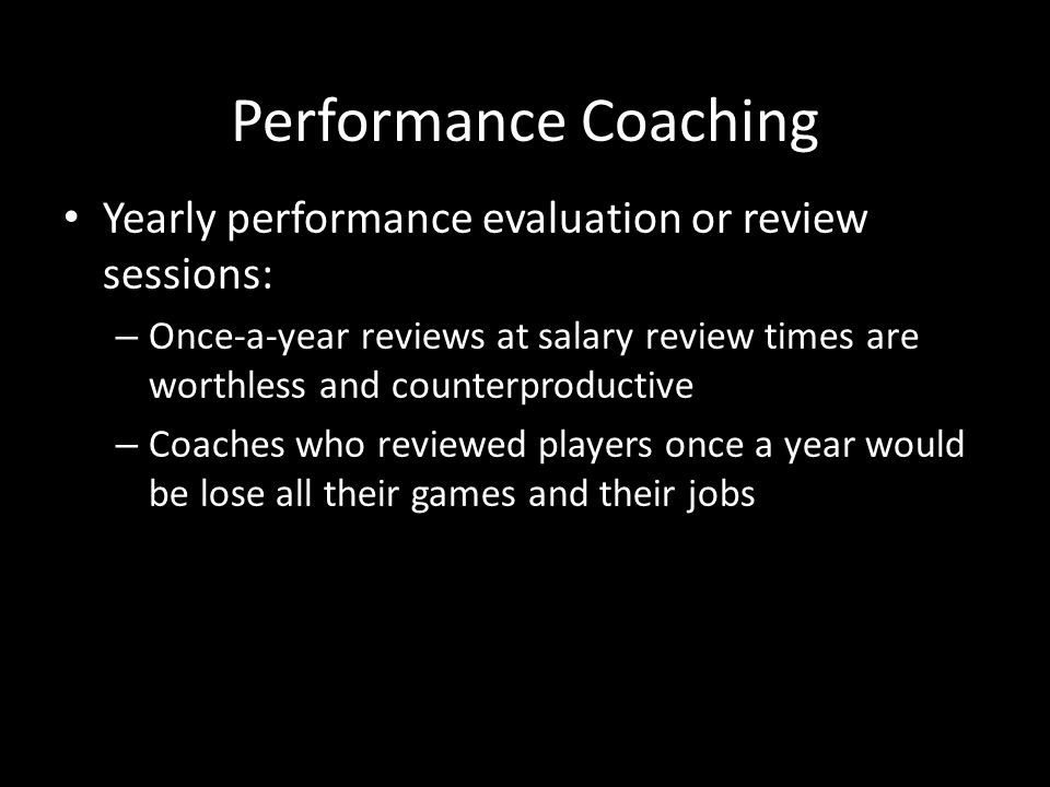 Performance Coaching Yearly performance evaluation or review sessions: