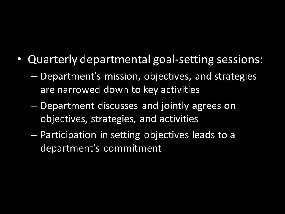 Quarterly departmental goal-setting sessions: