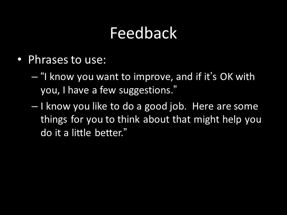 Feedback Phrases to use: