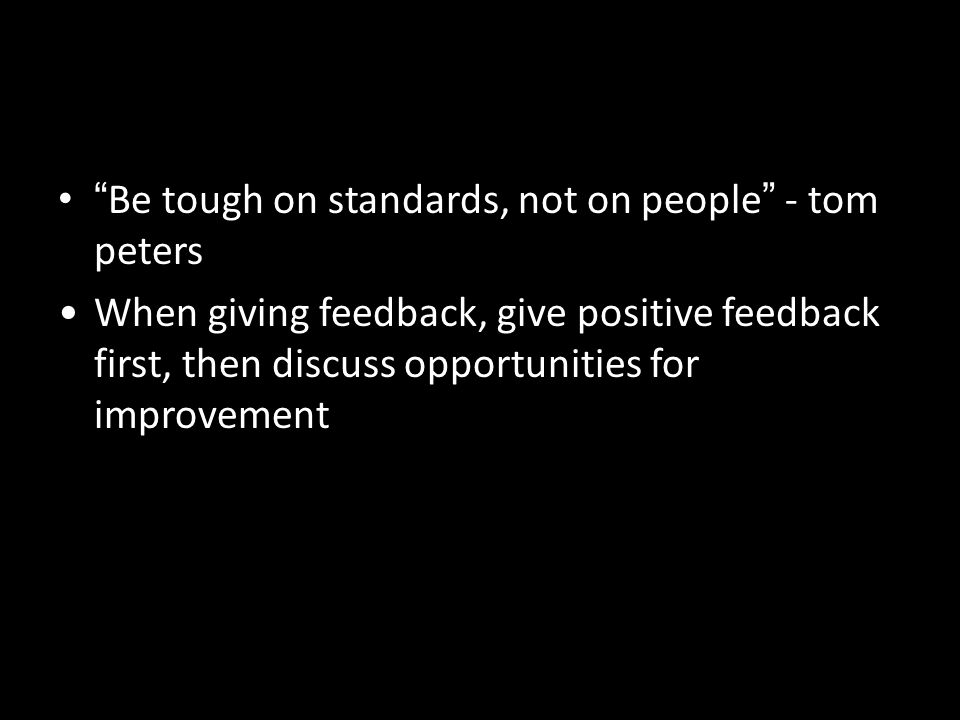 Be tough on standards, not on people - tom peters