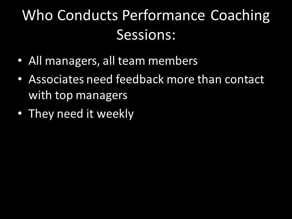 Who Conducts Performance Coaching Sessions:
