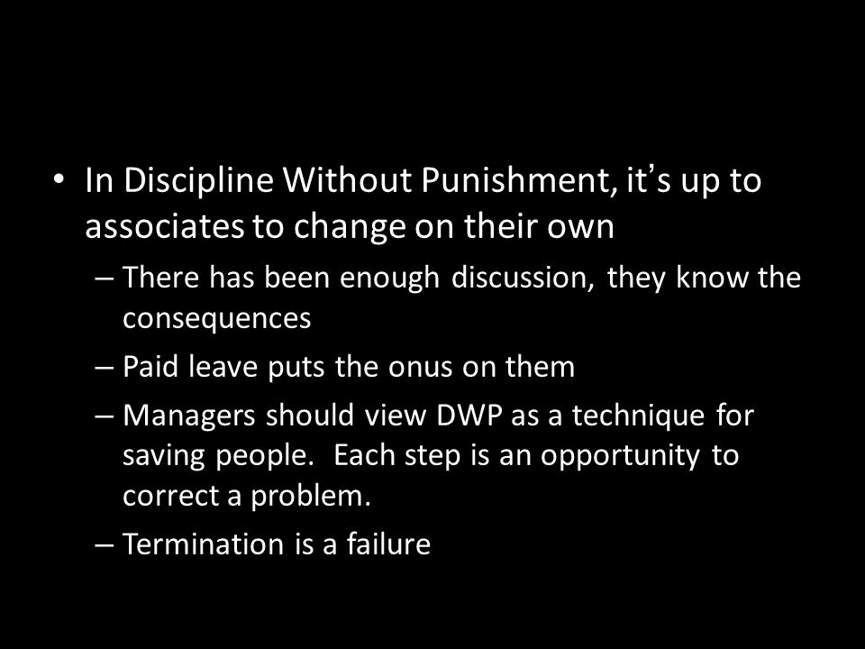 In Discipline Without Punishment, it's up to associates to change on their own