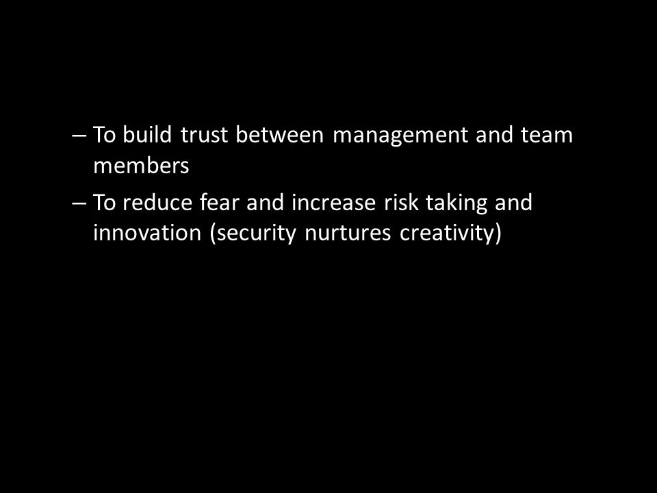 To build trust between management and team members