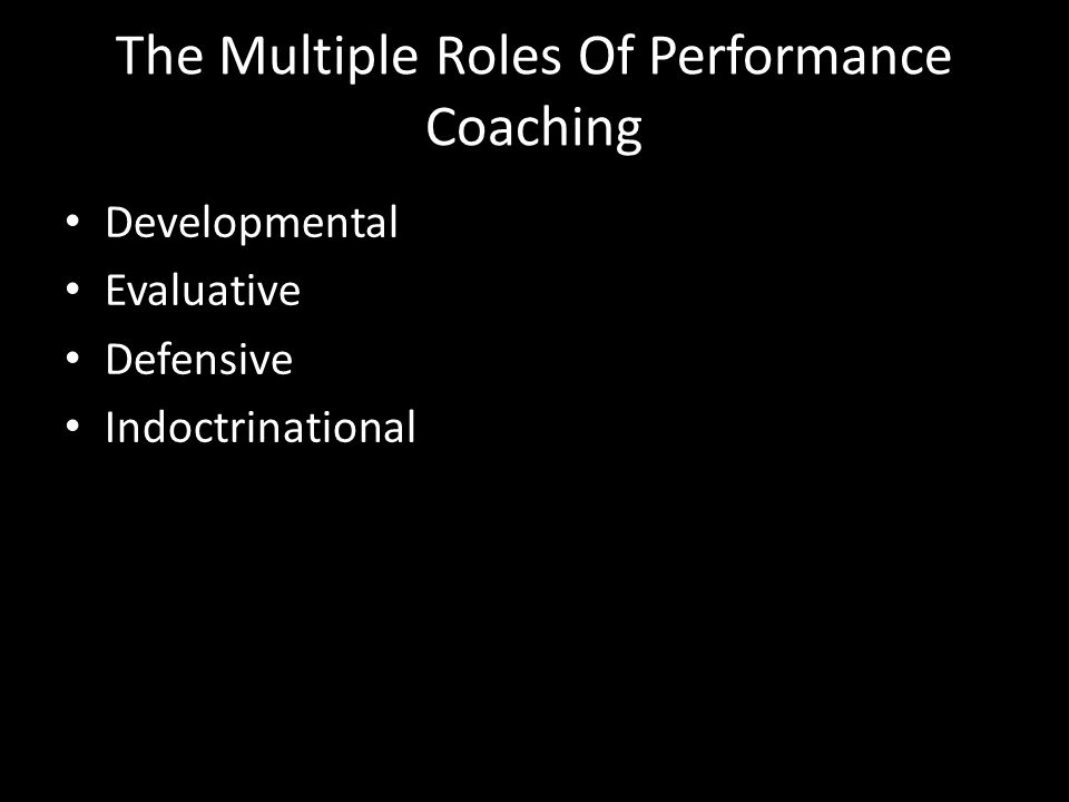 The Multiple Roles Of Performance Coaching