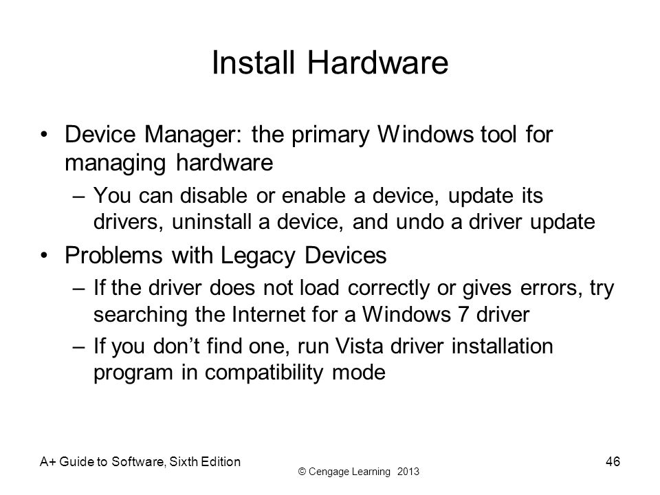Install Hardware Device Manager: the primary Windows tool for managing hardware.