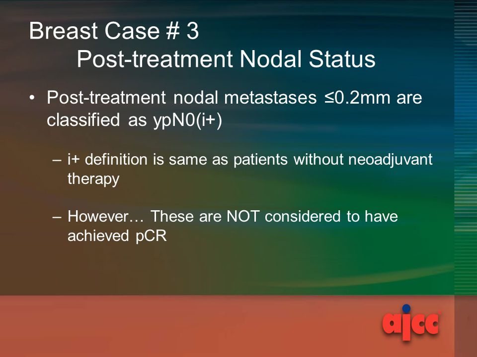 Breast Case # 3 Post-treatment Nodal Status