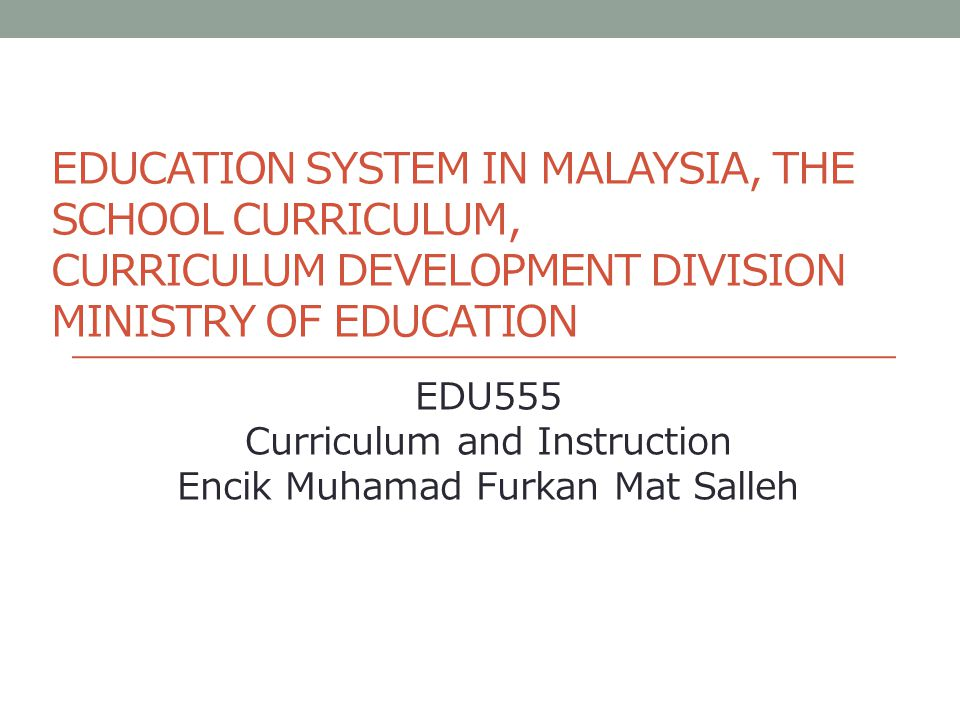 Education system in malaysia the school curriculum curriculum 1 education system in malaysia malvernweather Gallery