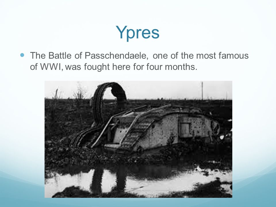 the battles of wwi The battle of ypres (and the numerous battles that surrounded this flanders town) has become linked forever with world war one along with the battle of the somme, the battles at ypres and passchendaele have gone down in history the town had been the centre of battles before due to its strategic position, but the sheer devastation of the town and the surrounding countryside seems to perfectly.