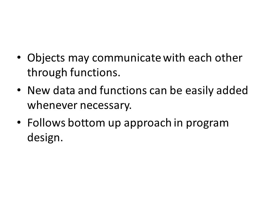 Objects may communicate with each other through functions.