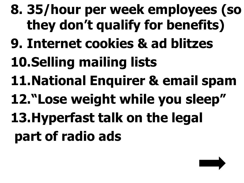 35/hour per week employees (so they don't qualify for benefits)
