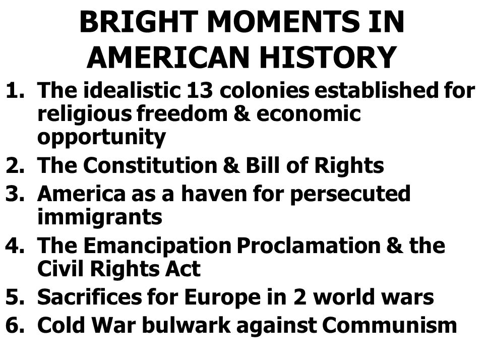 BRIGHT MOMENTS IN AMERICAN HISTORY