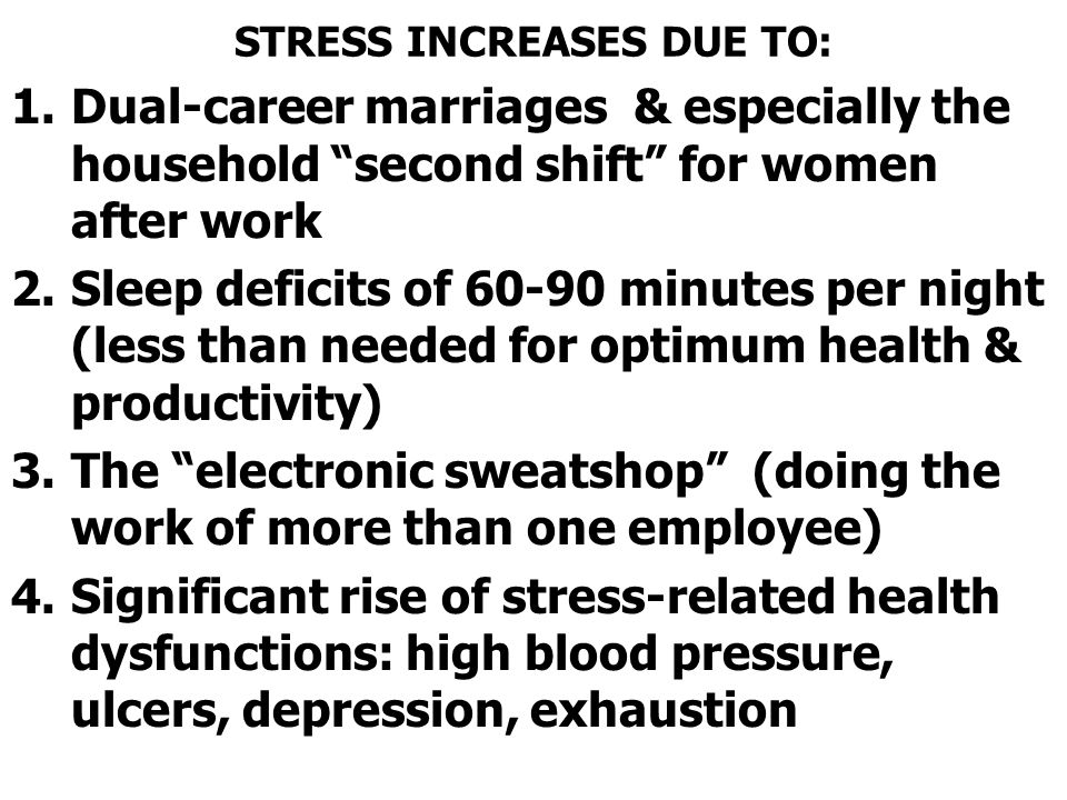 STRESS INCREASES DUE TO: