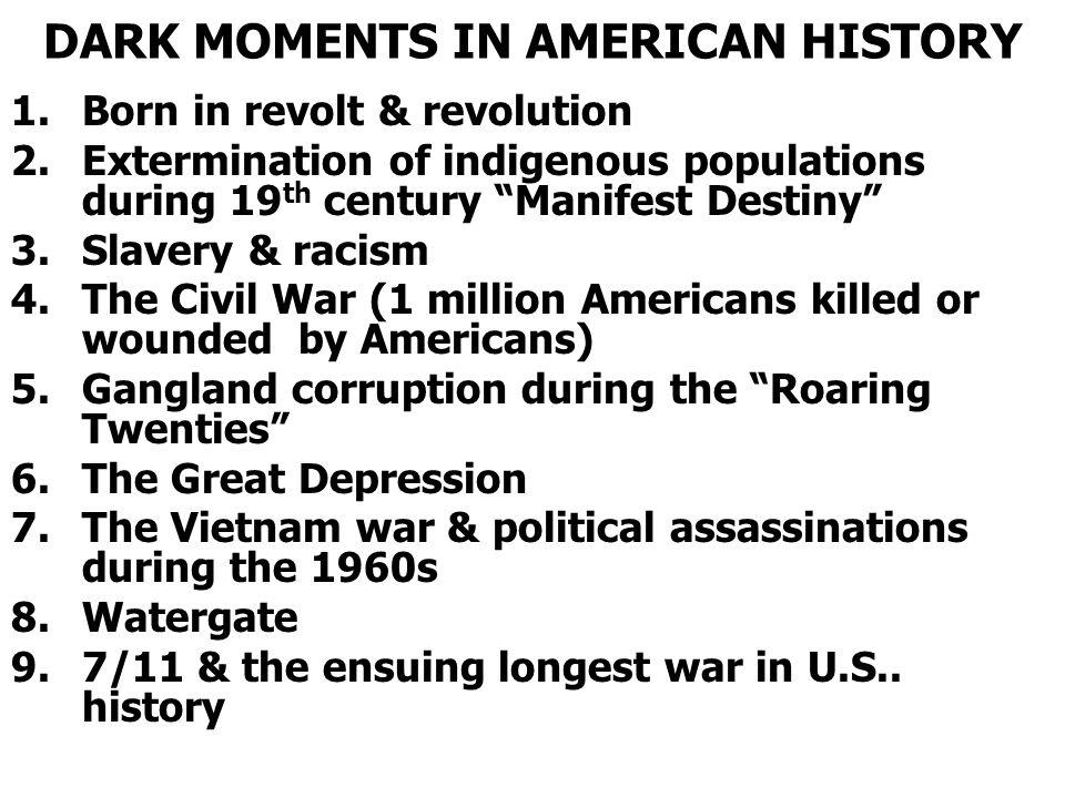 DARK MOMENTS IN AMERICAN HISTORY