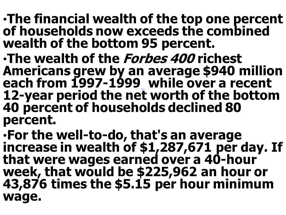 The financial wealth of the top one percent of households now exceeds the combined wealth of the bottom 95 percent.