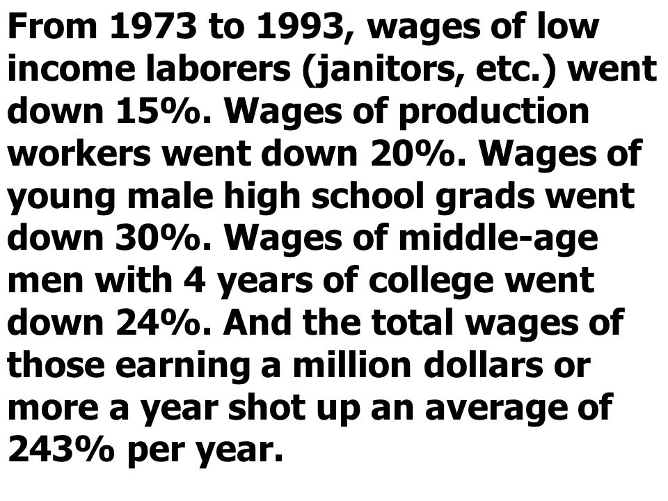 From 1973 to 1993, wages of low income laborers (janitors, etc