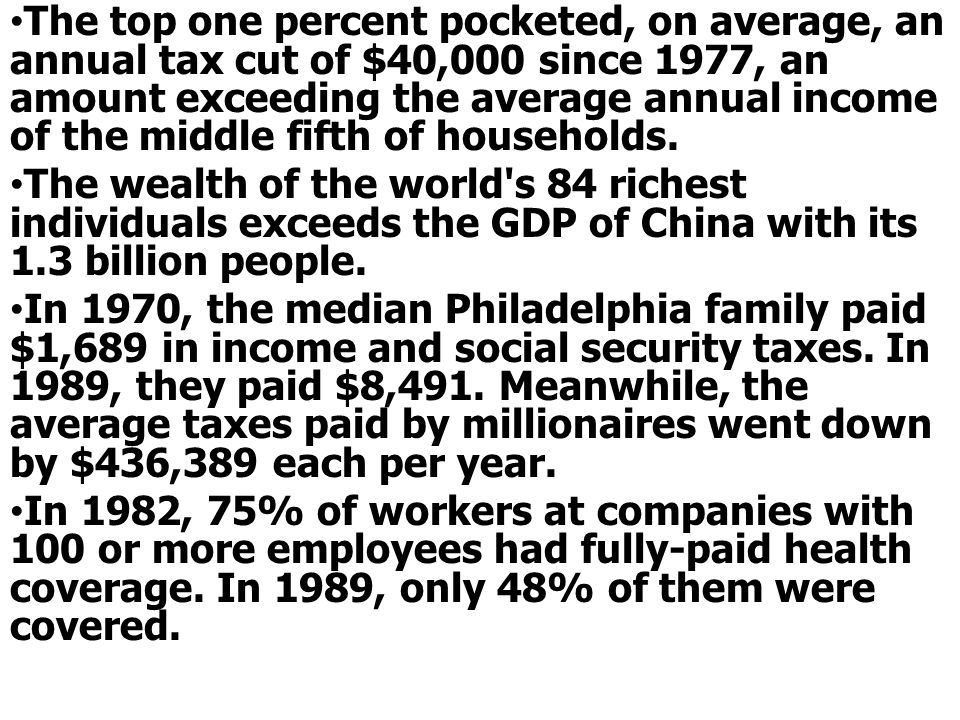 The top one percent pocketed, on average, an annual tax cut of $40,000 since 1977, an amount exceeding the average annual income of the middle fifth of households.