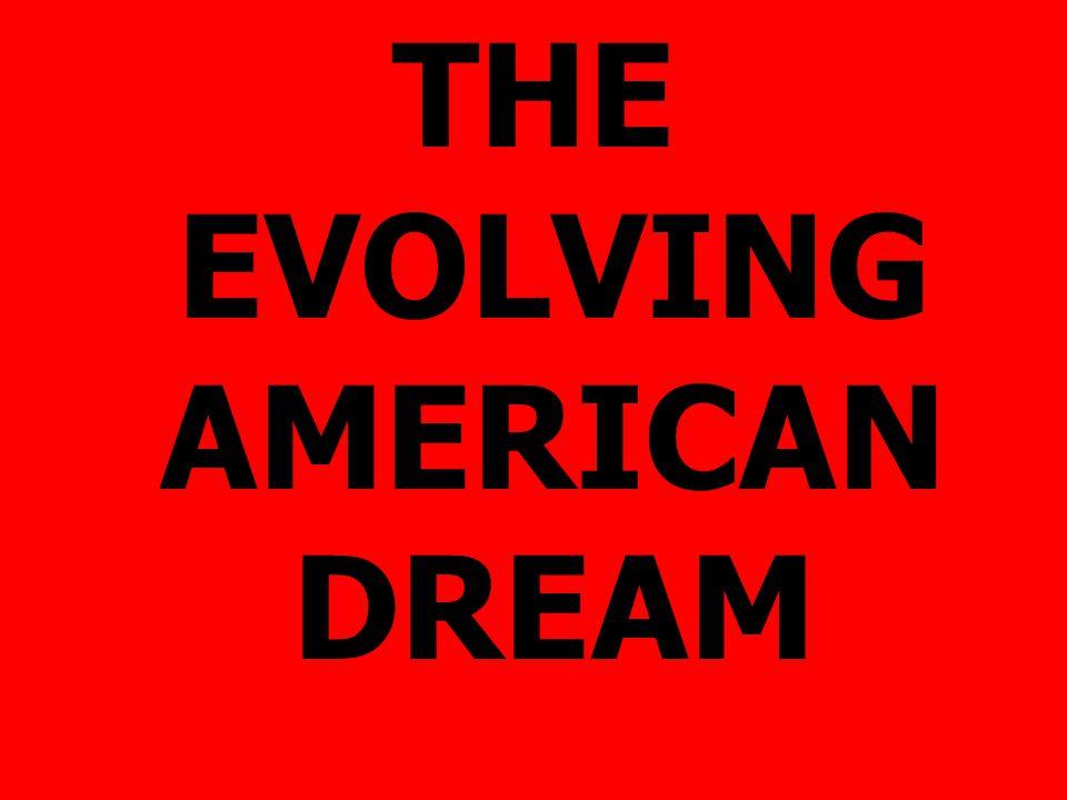THE EVOLVING AMERICAN DREAM