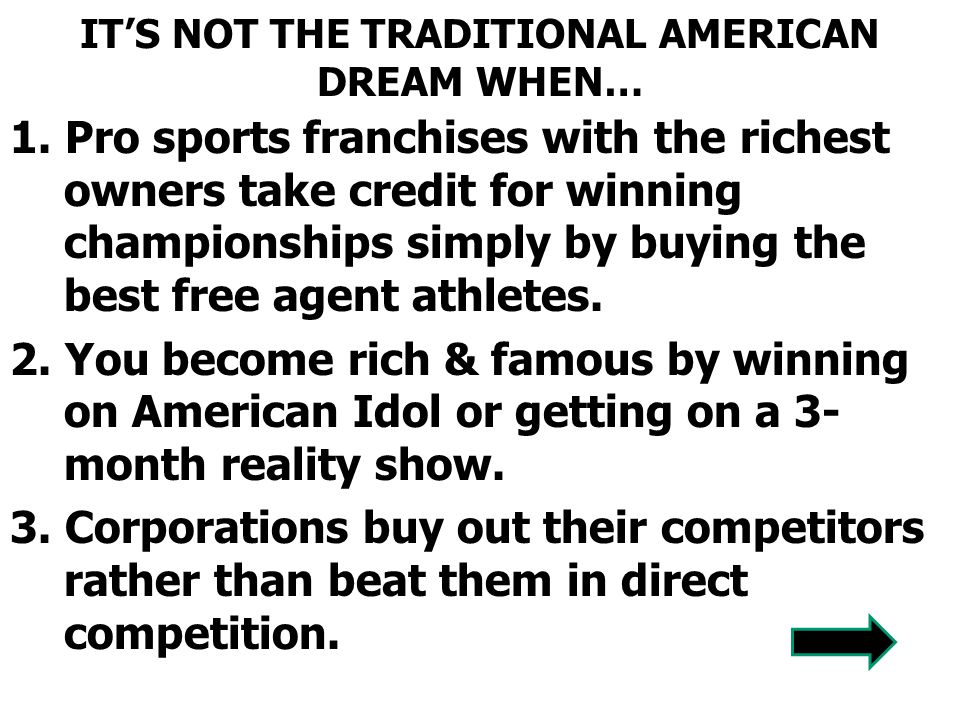 IT'S NOT THE TRADITIONAL AMERICAN DREAM WHEN…