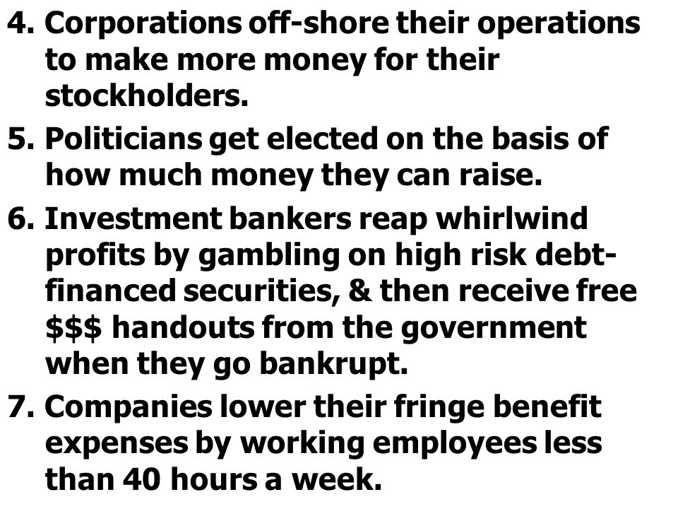 4. Corporations off-shore their operations to make more money for their stockholders.