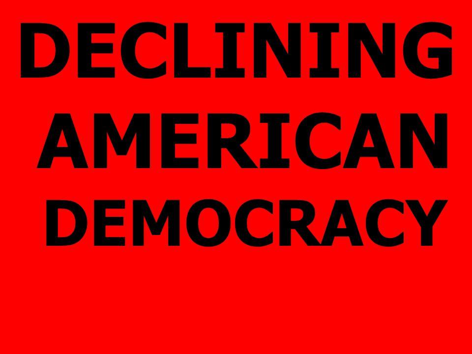 DECLINING AMERICAN DEMOCRACY