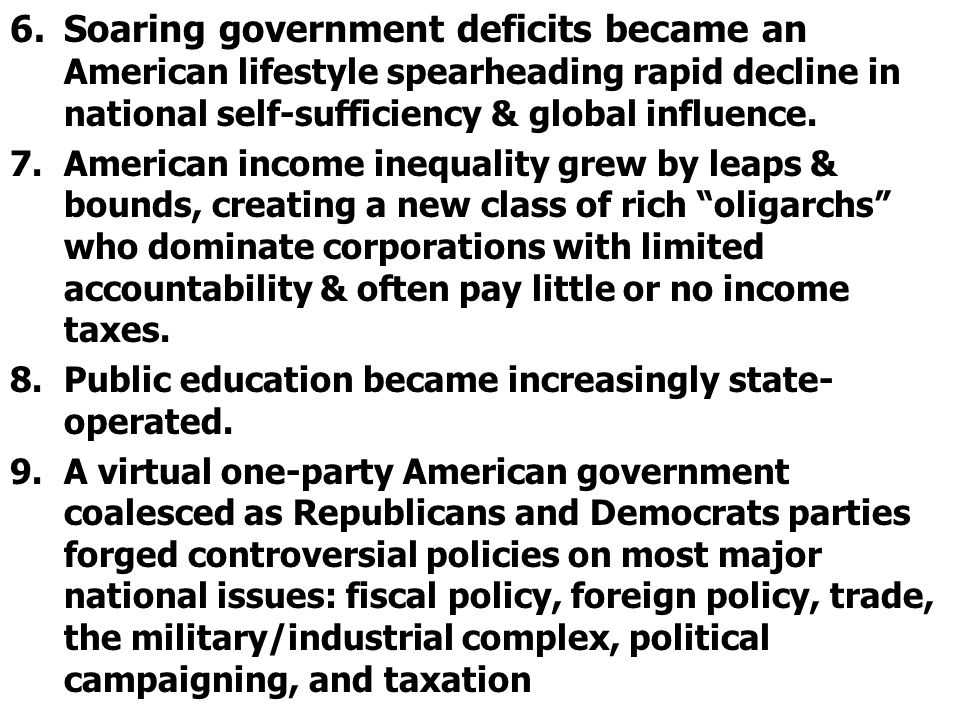 Soaring government deficits became an American lifestyle spearheading rapid decline in national self-sufficiency & global influence.