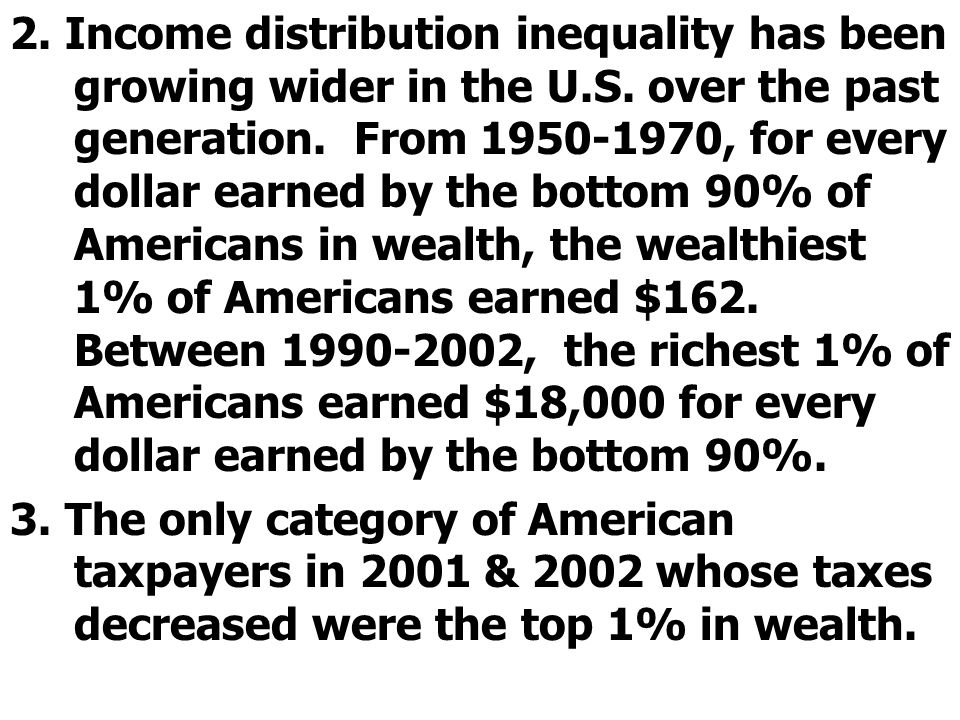 2. Income distribution inequality has been growing wider in the U. S