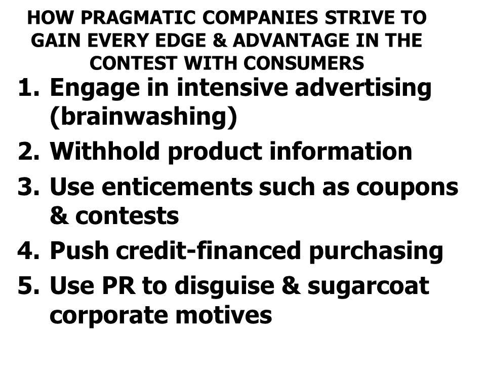Engage in intensive advertising (brainwashing)