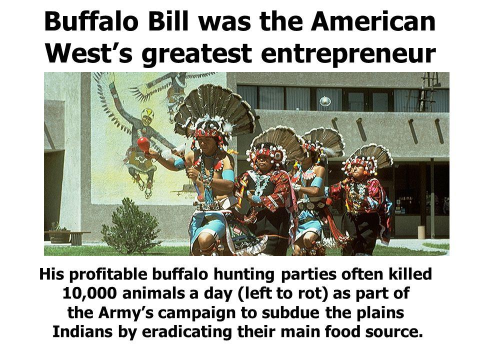 Buffalo Bill was the American West's greatest entrepreneur