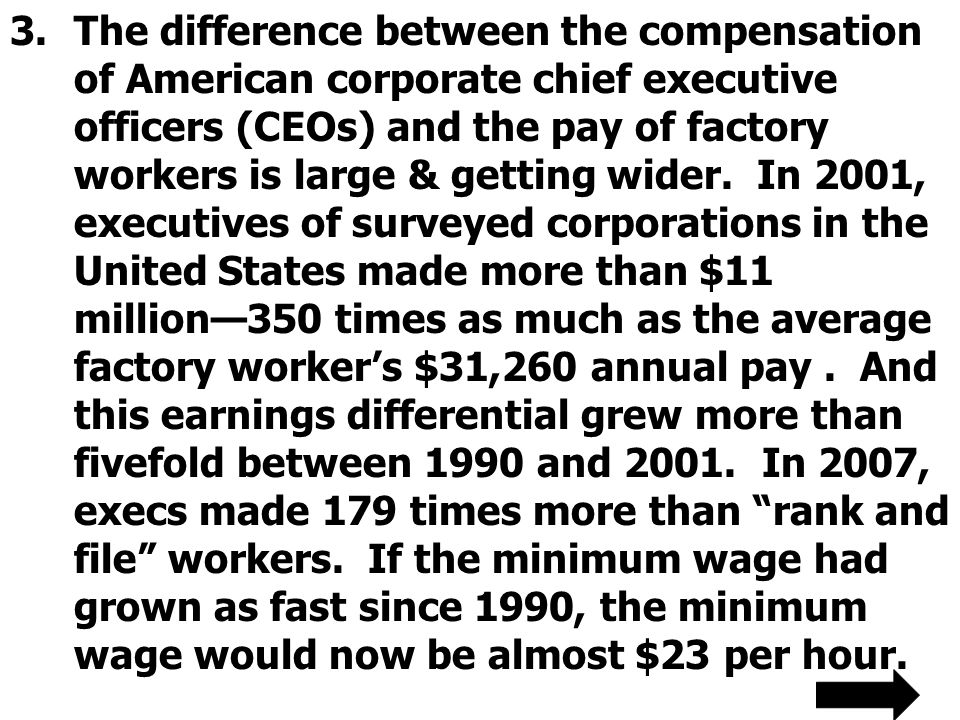 The difference between the compensation of American corporate chief executive officers (CEOs) and the pay of factory workers is large & getting wider.
