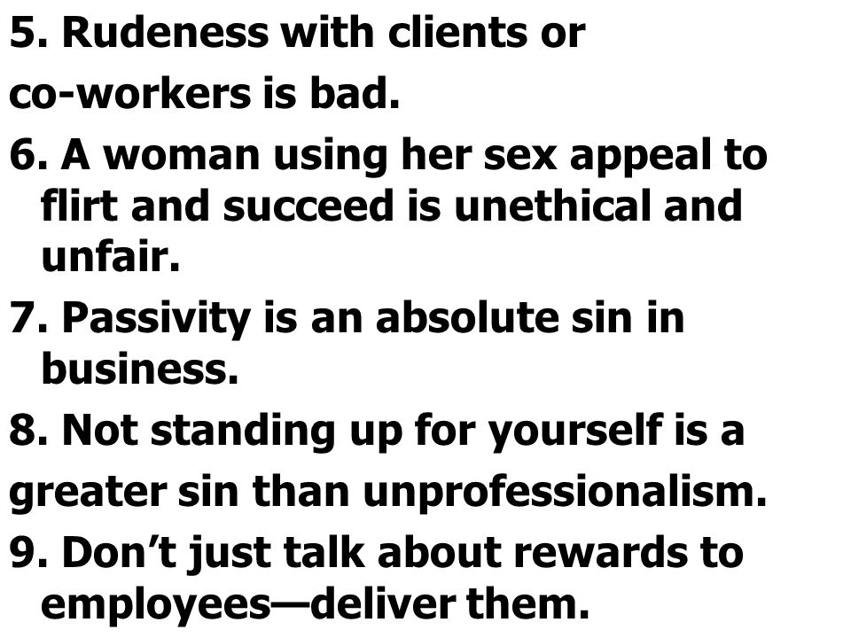 5. Rudeness with clients or
