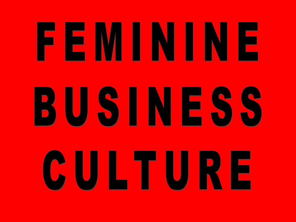 FEMININE BUSINESS CULTURE