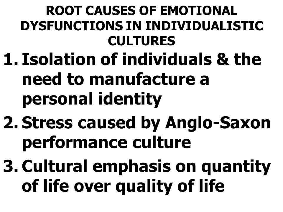 ROOT CAUSES OF EMOTIONAL DYSFUNCTIONS IN INDIVIDUALISTIC CULTURES