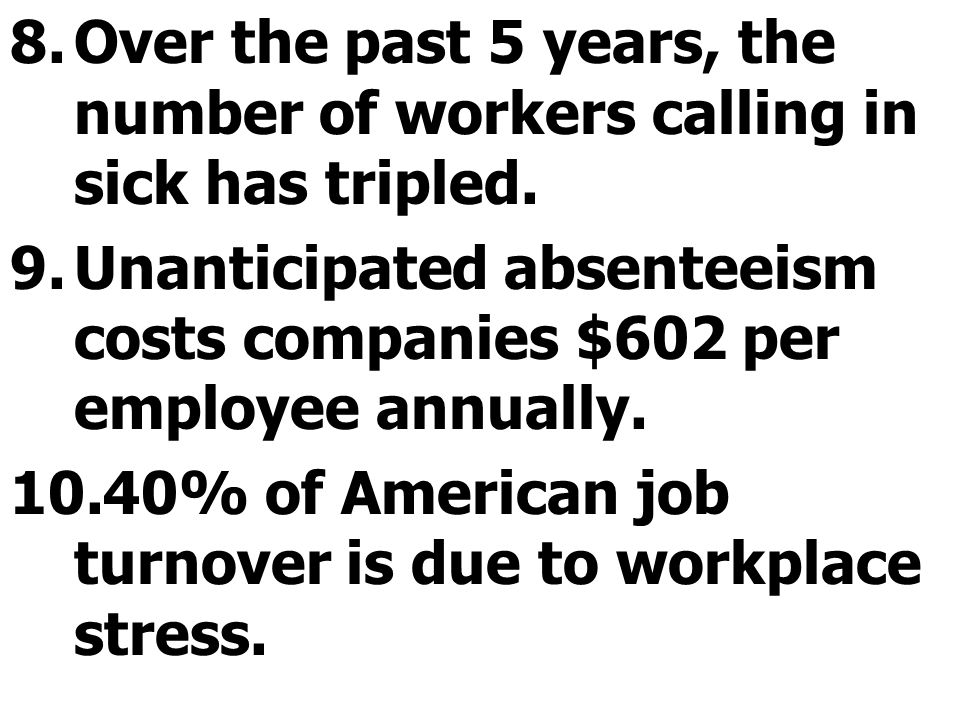 Over the past 5 years, the number of workers calling in sick has tripled.