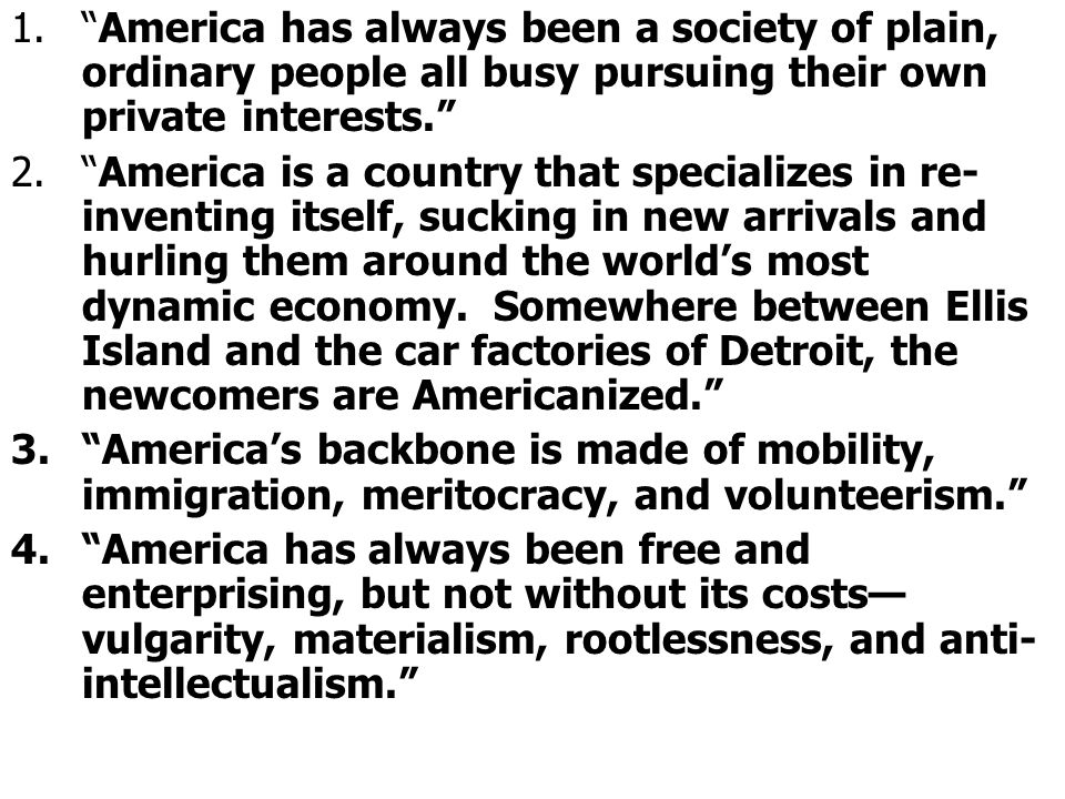 America has always been a society of plain, ordinary people all busy pursuing their own private interests.