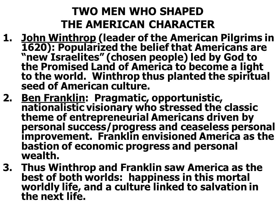 TWO MEN WHO SHAPED THE AMERICAN CHARACTER